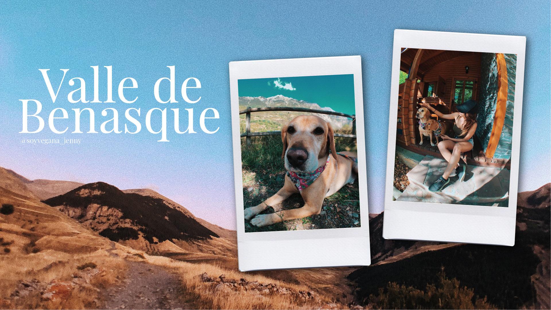 Viajar por valle de benasque con perros. Pirineo aragonés. Blog de viajes veganos. Viajar con perros por españa. rutas con perros.